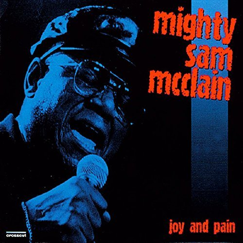 Mighty Sam Mcclain Joy & Pain