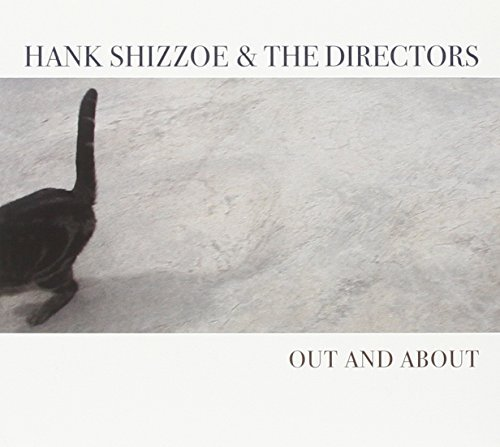 Hank & The Directors Shizzoe Out & About