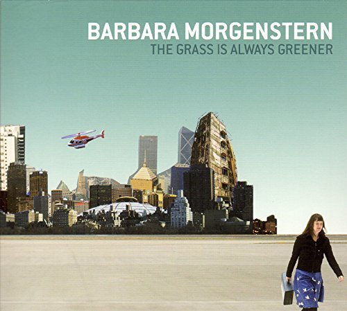 Barbara Morgenstern Grass Is Always Greener
