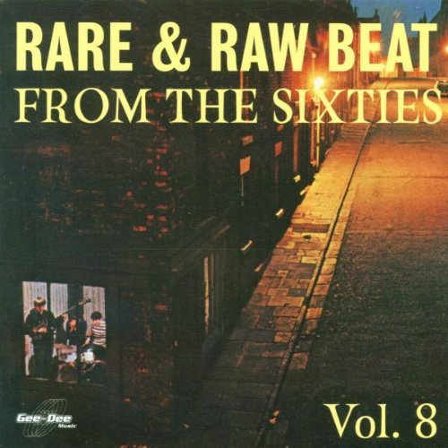 Rare & Raw Beat From The Si Vol. 8 Rare & Raw Beat From Th Rare & Raw Beat From The Sixti