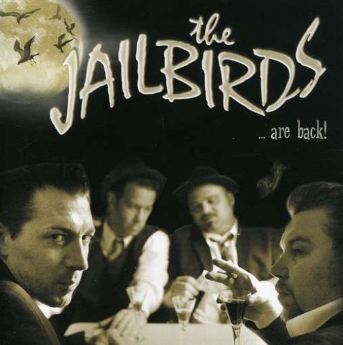 Jailbirds Jailbirds Are Back!