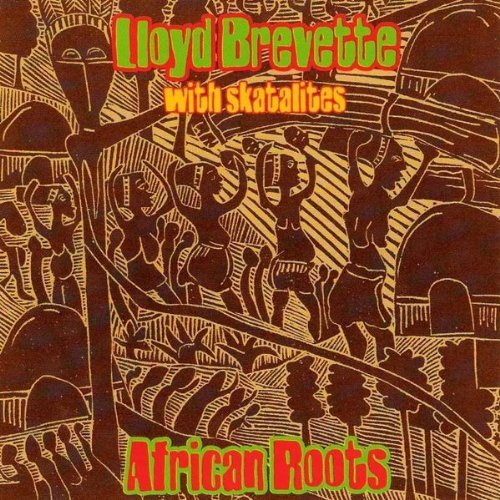 Lloyd Brevette With Skatalites African Roots