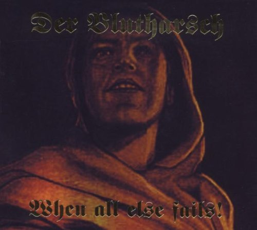 Der Blutharsch When All Else Fails! 2 CD