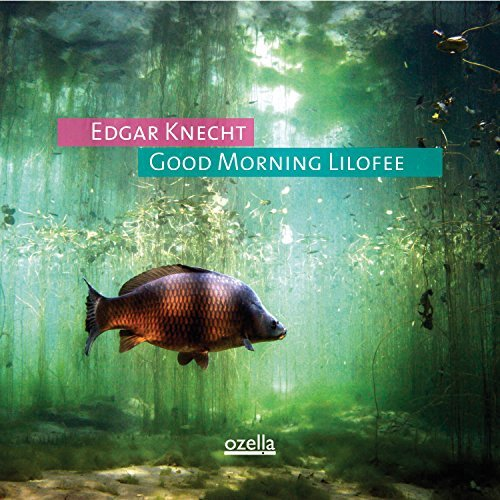 Edgar Knecht Good Morning Lilofee