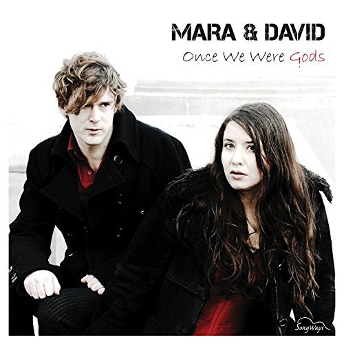 Mara & David Once We Were Gods