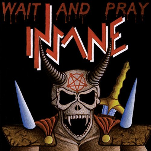 Insane Wait & Pray