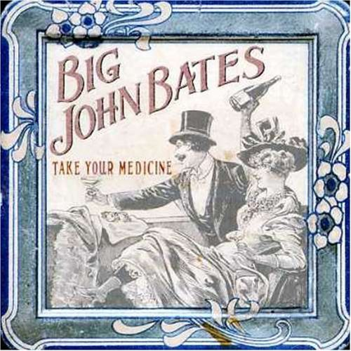 Bates John Big Take Your Medicine