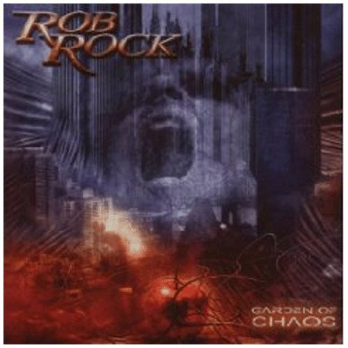 Rob Rock Garden Of Chaos