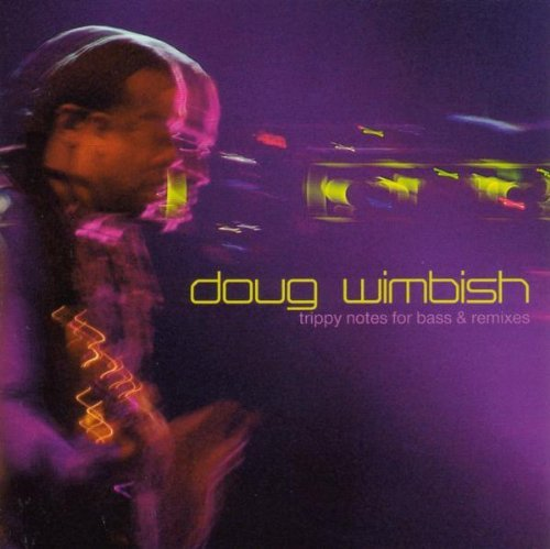 Doug Wimbish Trippy Notes For Bass & Remixe