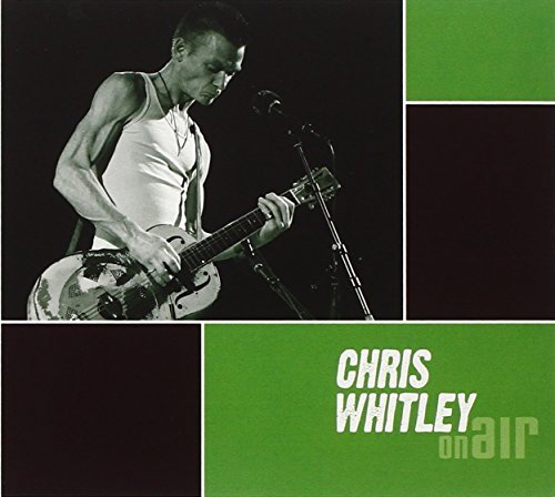 Chris Whitley On Air