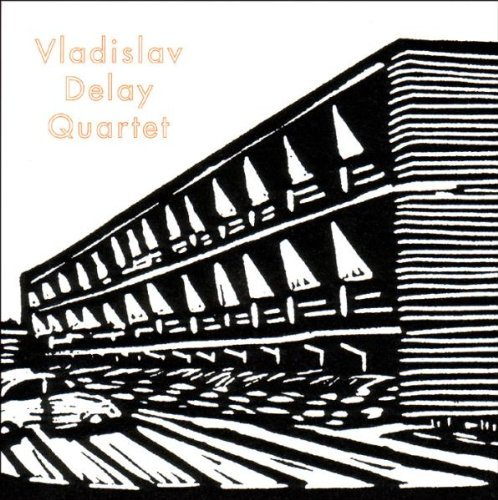 Vladislav Delay Quartet Vladislav Delay Quartet