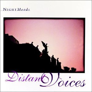 Night Moods Distant Voices Night Moods