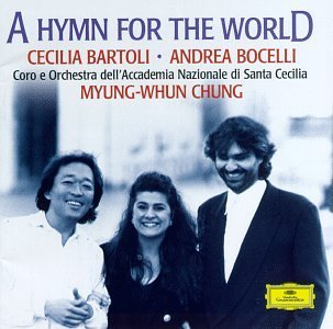 Bartoli Bocelli Chung Hymn For The World Bartoli (mez) Bocelli (ten) Chung Chorus & Orch Accademia