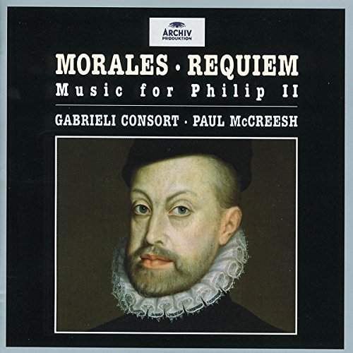 Morales C. De Requiem Music For Philip 2 Mccreesh Gabrieli Consort