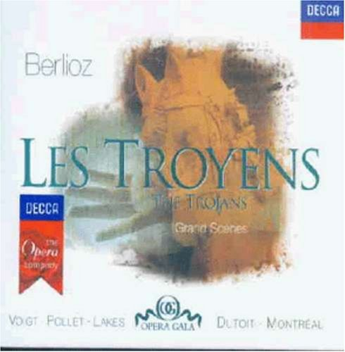 H. Berlioz Troyens Grand Scenes Pollet Lakes Voigt Dutoit Montreal So