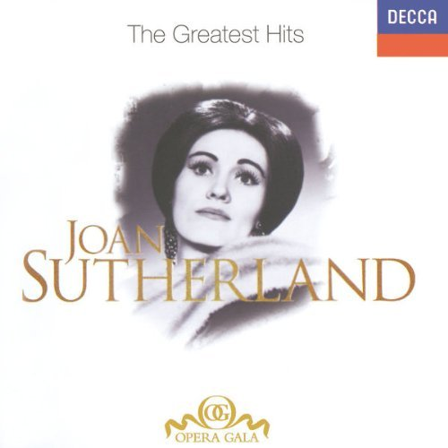 Joan Sutherland Greatest Hits Sutherland (sop)