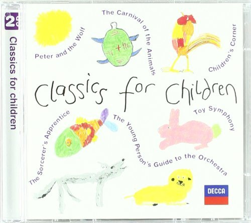 Classics For Children Classics For Children Britten Saint Saens Prokofiev Debussy Rimsky Korsakov &