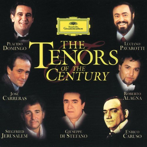 Tenors Of The Century Tenors Of The Century Alagna Carreras Di Stefano Dom Ingo Jerusalem Caruso &