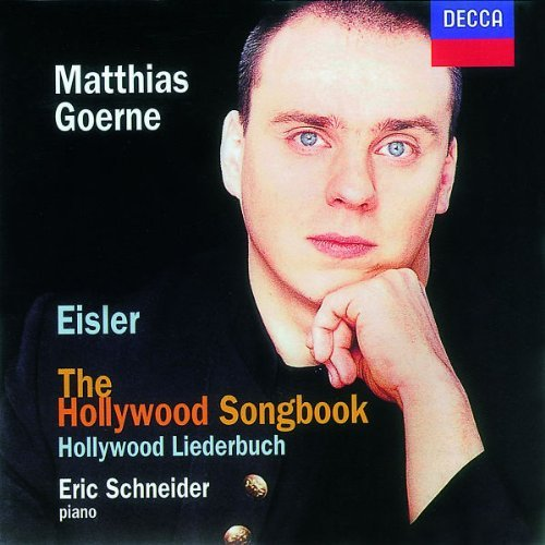 H. Eisler Hollywood Songbook Goerne (bar) Schneider (pno)