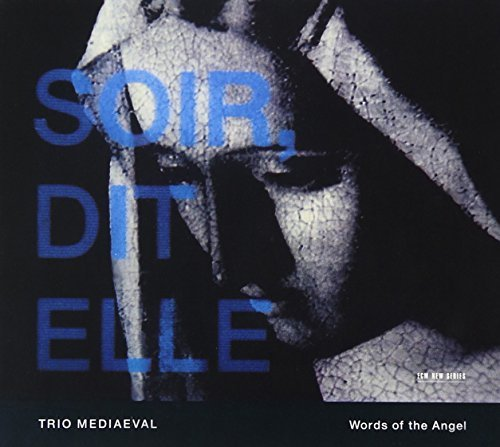 Trio Mediaeval Words Of The Angel Trio Mediaeval