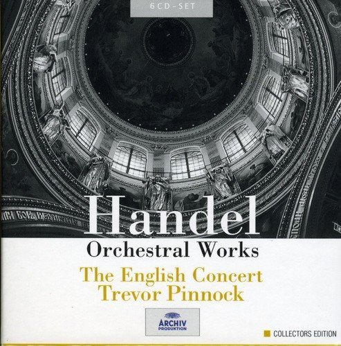 G.F. Handel Orchestral Works Pinnock English Concert