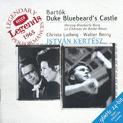 Béla Bartók Bluebeard's Castle Comp Opera Ludwig (mez) Berry (bass) Kertesz London So