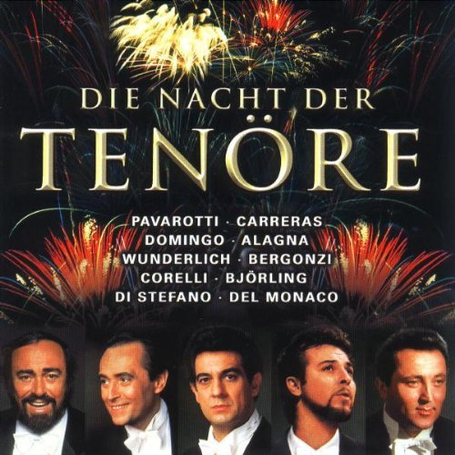 Greatest Tenor Show On Earth Greatest Tenor Show On Earth Pavarotti Carreras Domingo Alagna Bergonzi Vickers &