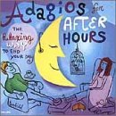 Adagios For After Hours Adagios For After Hours Mozart Debussy Beethoven Set Your Life To Music