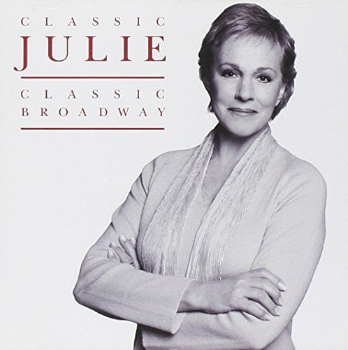 Julie Andrews Classic Julie Classic Broadway