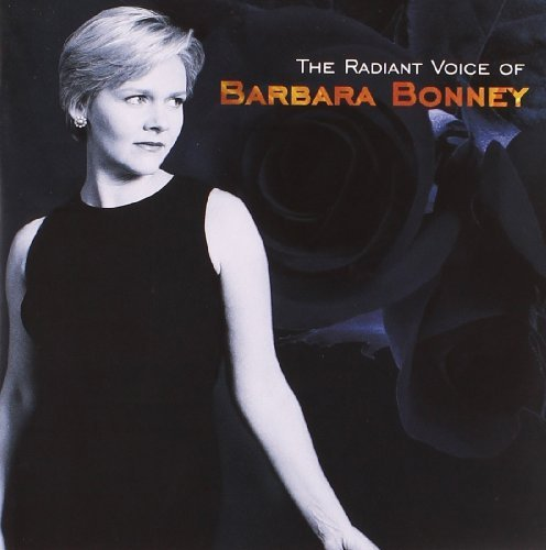 Barbara Bonney Radiant Voice Of Barbara Bonne Bonney (sop)