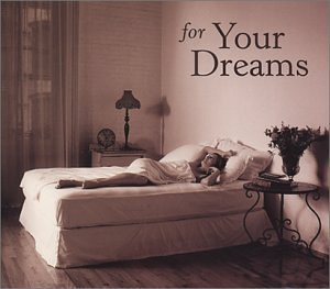 For Your Dreams For Your Dreams Barber Schumann Mozart Lully Delibes Handel Beethoven &