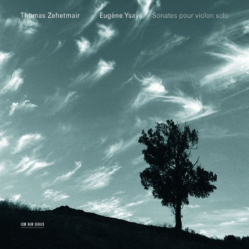 Zehetmair Ysaye Sonatas For Solo Violin Zehetmair Ysaye