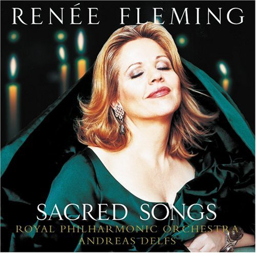 Renee Fleming Sacred Songs Fleming (sop)