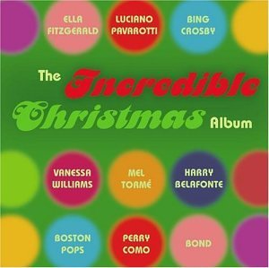 Incredible Christmas Incredible Christmas Fitzgerald Bocelli Crosby Bond 2 CD