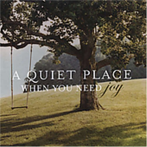 Quiet Place Joy