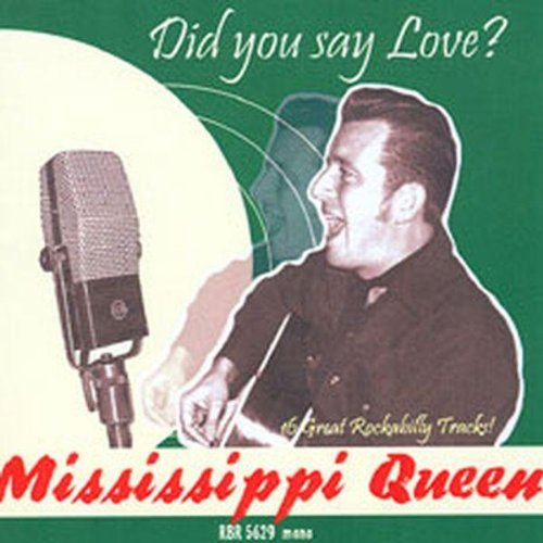 Mississippi Queen Did You Say Love Import