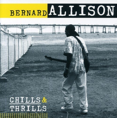 Bernard Allison Chills & Thrills Import Eu