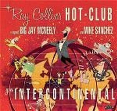 Ray Hot Club Collins Goes Intercontinental