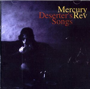 Mercury Rev Deserter's Song Import Eu