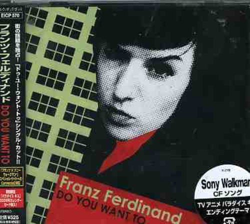 Franz Ferdinand Do You Want To Import Jpn