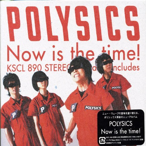 Polysics Now Is The Time! Import Jpn Digipak For 1st Pressing