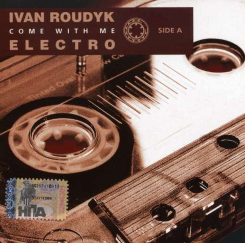 Ivan Roudyk Vol. 1 Come With Me Import Eu
