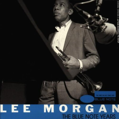 Lee Morgan Blue Note Years