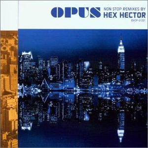 Opus Non Stop Remixes By H Opus Non Stop Remixes By Hex Import Jpn