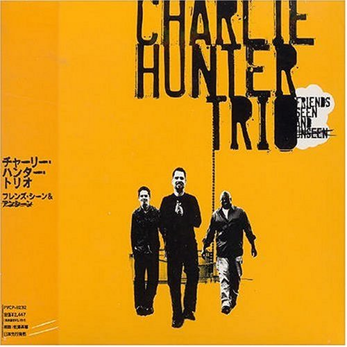 Charlie Hunter Friends Seen & Unseen Import Jpn Incl. Bonus Track