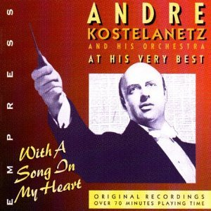 Kostelanetz Andre At His Very Best