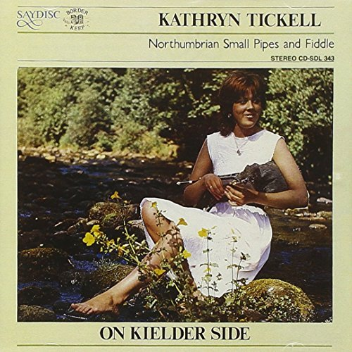 Kathryn Tickell On Kielder Side