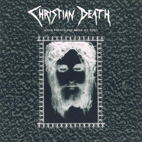 Christian Death Jesus Points The Bone At You Import Gbr