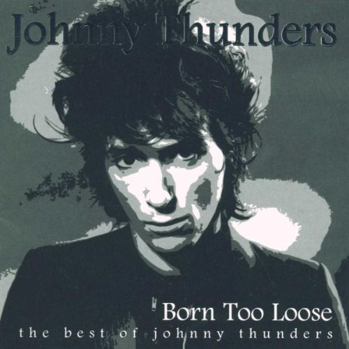 Thunders Johnny Born Too Loose Best Of Import Gbr 2 CD
