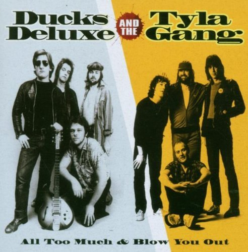 Ducks Deluxe & The Tyla Gang All Too Much & Blow You Out Import Gbr